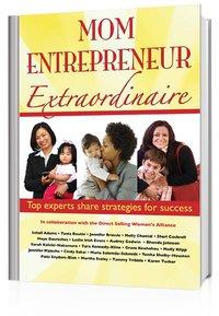 Mom Entrepreneur Extraordinaire