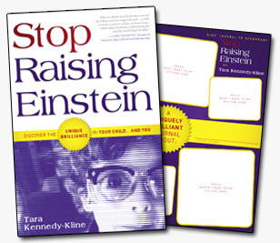 Stop Raising Einstein, Discover the Unique Brilliance in Your Child...and You!